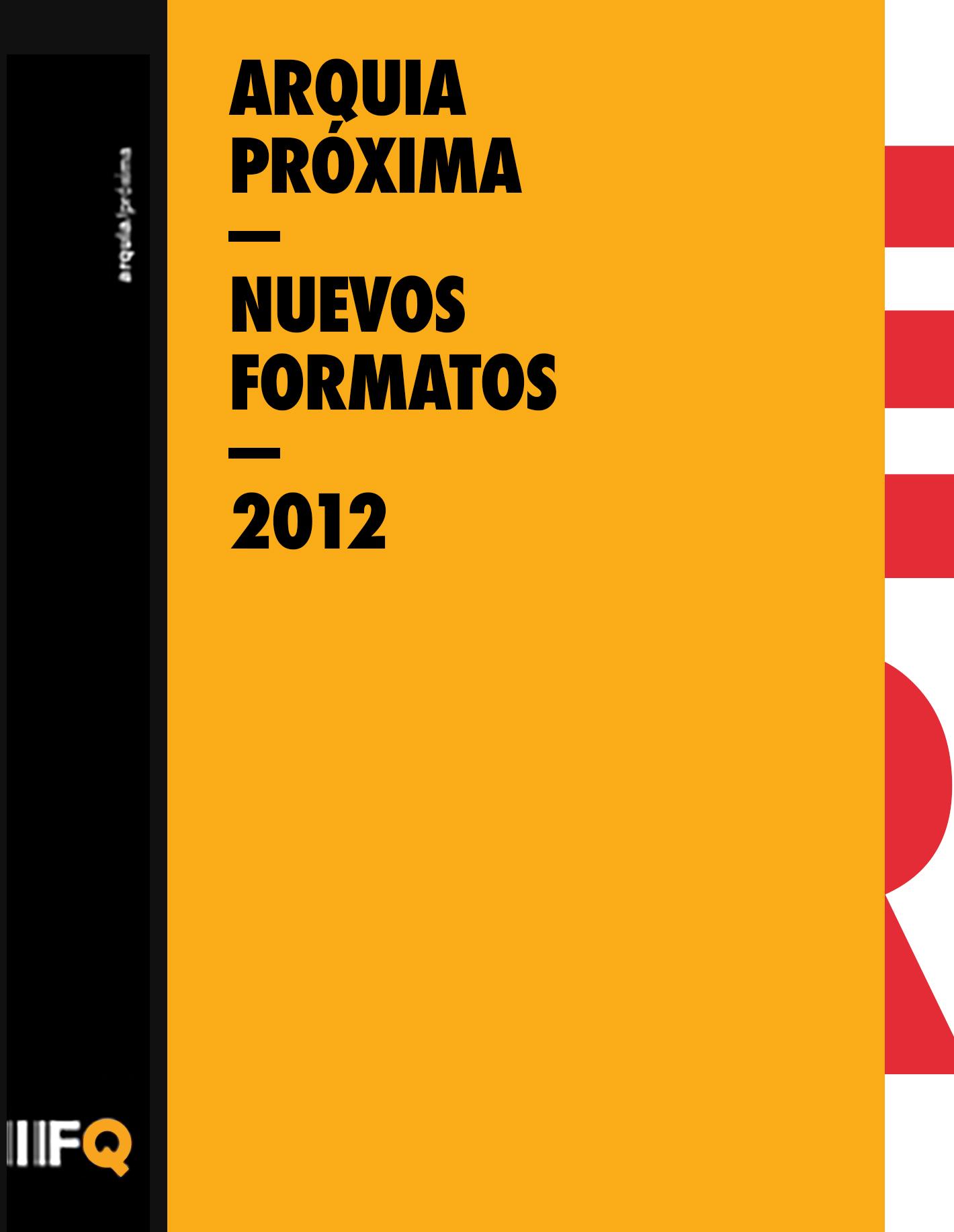 arquia proxima 2012, Nuevos formatos